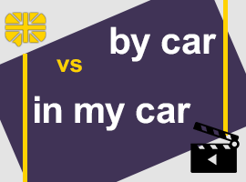by car vs in my car